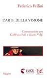 L'arte della visione. Conversazioni con Goffredo Fofi e Gianni Volpi Libro di  Federico Fellini