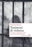 Testimoni di violenza. La camorra e il degrado sociale nel racconto di dieci detenuti Libro di  Giovanni Starace
