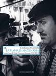 La mafia immaginaria. Settant'anni di Cosa Nostra al cinema (1949-2019) Libro di  Emiliano Morreale