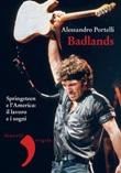 Badlands. Springsteen e l'America: il lavoro e i sogni Ebook di  Alessandro Portelli