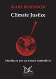 Climate justice. Manifesto per un futuro sostenibile Ebook di  Mary Robinson