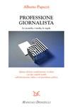 Professione giornalista. Le tecniche, i media, le regole Ebook di  Alberto Papuzzi
