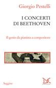 I concerti di Beethoven. Il genio da pianista a compositore Ebook di  Giorgio Pestelli