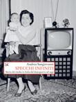 Specchi infiniti. Storia dei media in Italia dal dopoguerra ad oggi Ebook di  Andrea Sangiovanni