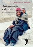 Antropologia culturale. Un'introduzione Ebook di  Alessandra Castellani