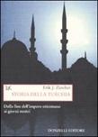 Storia della Turchia. Dalla fine dell'impero ottomano ai nostri giorni