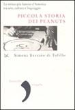 Piccola storia dei Peanuts. Le strisce più famose d'America tra arte, cultura e linguaggio Libro di  Simona Bassano Di Tufillo
