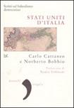 Stati uniti d'Italia. Scritti sul federalismo democratico