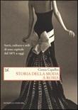 Storia della moda a Roma. Sarti, culture e stili di una capitale dal 1871 a oggi Libro di  Cinzia Capalbo