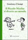 Il piccolo Nicolas si diverte un mondo Libro di  René Goscinny, Jean-Jacques Sempé