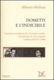 Dossetti e l'indicibile. Il quaderno scomparso di «Cronache sociali»: i cattolici per un nuovo partito a sinistra della DC (1948) Libro di  Alberto Melloni