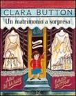 Clara Button. Un matrimonio a sorpresa Libro di  Amy De La Haye