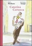 Caterina Certezza Libro di  Patrick Modiano, Jean-Jacques Sempé