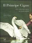Il principe cigno e altre undici fiabe segrete Libro di  Jacob Grimm, Wilhelm Grimm