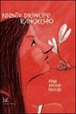 Niente principe ranocchio Libro di  Elena Arévalo Melville