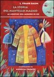 La storia del mantello magico. Ai confini del mondo di Oz Libro di  L. Frank Baum