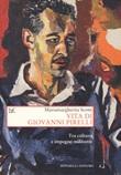 Vita di Giovanni Pirelli. Tra cultura e impegno militante Libro di  Mariamargherita Scotti