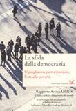 La sfida della democrazia. Uguaglianza, partecipazione, lotta alla povertà. Rapporto ActionAid 2018 L'Italia e la lotta alla povertà nel mondo Libro di