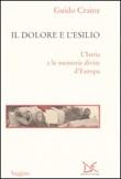 Il dolore e l'esilio. L'Istria e le memorie divise d'Europa Libro di  Guido Crainz