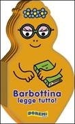 Barbottina legge tutto! La famiglia Barbapapà. Ediz. illustrata Libro di