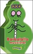 Barbalalla musicista! Ediz. illustrata Libro di
