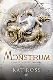 Monstrum. Il quarto talismano. Vol. 3: Libro di  Kat Ross