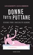 Donne tutte puttane. Revenge porn e maschilità egemone Ebook di  Lucia Bainotti, Silvia Semenzin