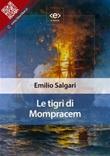 Le tigri di Mompracem Ebook di  Emilio Salgari, Emilio Salgari