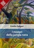 I misteri della Jungla Nera Ebook di  Emilio Salgari, Emilio Salgari