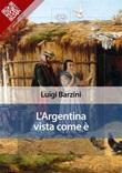 L' Argentina vista come è Ebook di  Luigi Barzini, Luigi Barzini