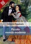 Piccolo mondo moderno Ebook di  Antonio Fogazzaro, Antonio Fogazzaro