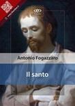 Il santo Ebook di  Antonio Fogazzaro, Antonio Fogazzaro