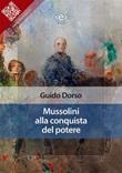 Mussolini alla conquista del potere Ebook di  Guido Dorso, Guido Dorso