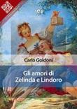 Gli amori di Zelinda e Lindoro Ebook di  Carlo Goldoni, Carlo Goldoni
