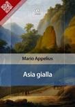 Asia gialla Ebook di  Mario Appelius, Mario Appelius