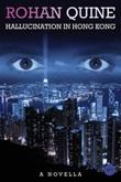 Hallucination in Hong Kong Ebook di  Rohan Quine