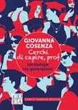 Cerchi di capire, prof. Un dialogo tra generazioni Ebook di  Giovanna Cosenza