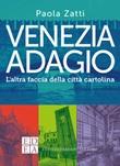 Venezia adagio. L'altra faccia della città cartolina Ebook di  Paola Zatti