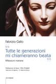 «Tutte le generazioni mi chiameranno beata». Riflessioni mariane Libro di  Fabrizio Gallo