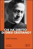 Chi ha diritto di dirsi cristiano? Scritti giovanili Libro di  Arturo Paoli