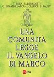 Una comunità legge il Vangelo di Marco Libro di  Tomaso Beck, Ugolino Benedetti, Gaetano Brambillasca, Filippo Clerici, Silvano Fausti