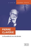 Pierre Claverie. La fecondità di una vita donata Libro di
