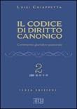 Il codice di diritto canonico. Commento giuridico-pastorale. Vol. 2: Libro di  Luigi Chiappetta