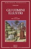 Gli uomini illustri-De viris illustribus Libro di Girolamo (san)