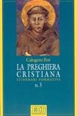 La preghiera cristiana. Itinerari formativi Libro di  Calogero Peri