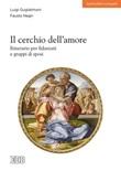 Il cerchio dell'amore. Itinerario per fidanzati e gruppi di sposi Libro di  Luigi Guglielmoni, Fausto Negri