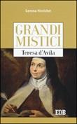 Teresa d'Avila. Grandi mistici Libro di  Gemma Hinricher