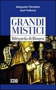 Ildegarda di Bingen. Grandi mistici Libro di  Adelgundis Führkötter, Josef Sudbrack