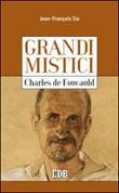 Charles de Foucauld. Grandi mistici Libro di  Jean-François Six