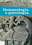 Demonologia e psicologia. Temi speciali di prassi esorcistica e ausilio psicoterapeutico Libro di  Anna Maria Berruto Martone, Marcello Lanza